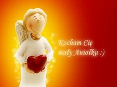 Kocham Cie mały aniołku