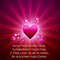 Serce moje kocha Twoje...