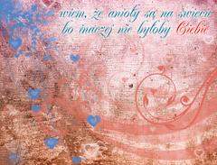 Wiem, że anioły są na świecie...