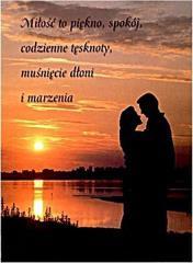 Miłość to piękno, spokój...